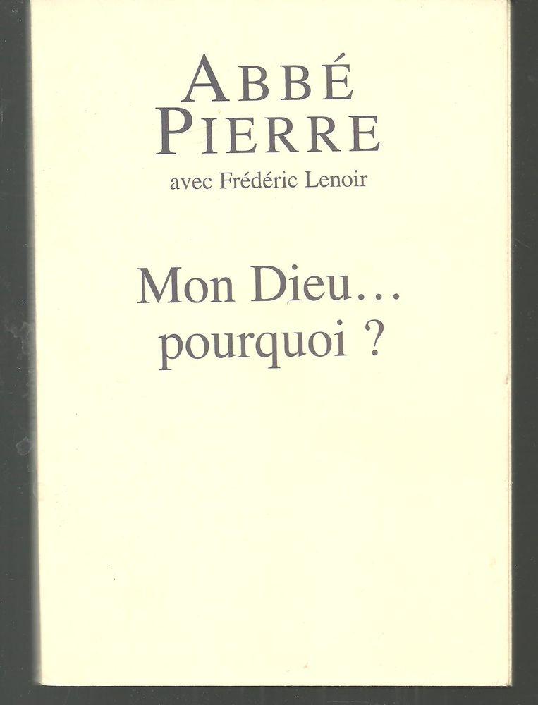 Abbé PIERRE avec Frédéric Lenoir MON DIEU POURQUOI? 4 Montauban (82)