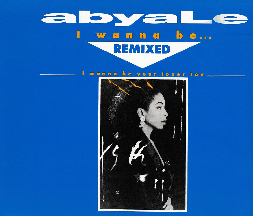 CD  Abyale   I Wanna Be Your Lover Too (I Wanna Be? Remixed) 7 Antony (92)