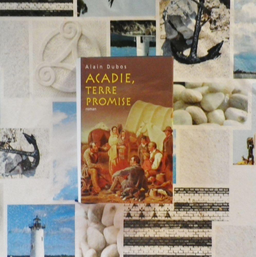 ACADIE, TERRE PROMISE de Alain DUBOS Ed. France Loisirs 4 Bubry (56)