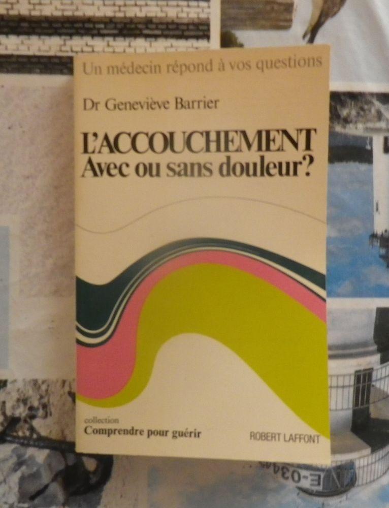 L'ACCOUCHEMENT Avec ou sans douleur ? par le Dr G. Barrier 6 Bubry (56)