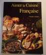 Aimer la Cuisine Française - Claude Lebédel 1995 Livres et BD