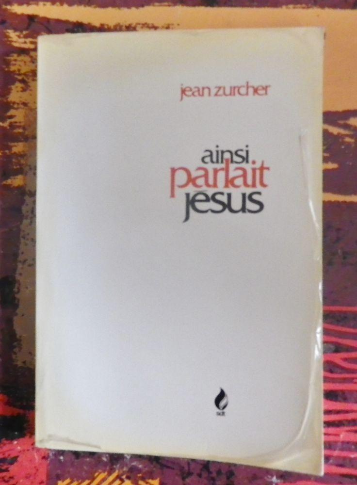 AINSI PARLAIT JESUS par Jean ZURCHER 8 Attainville (95)
