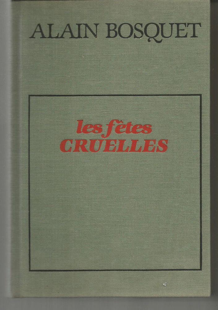 Alain BOSQUET Les fêtes cruelles 4 Montauban (82)