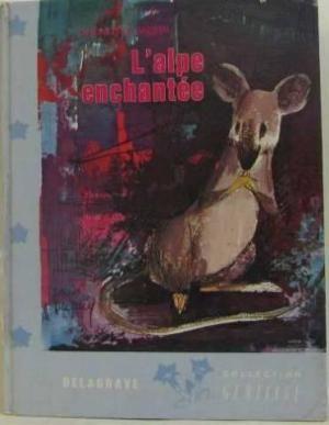 L'ALPE ENCHANTEE de Micheline MORIN 9 Draguignan (83)