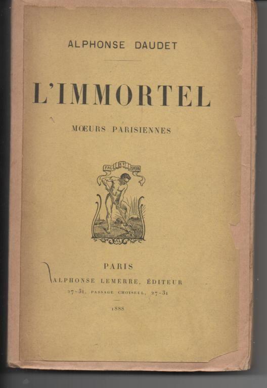 Alphonse DAUDET L'immortel Moeurs parisiennes 1888 5 Montauban (82)