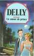 Un amour de Prince (Delly) Tallandier 1982