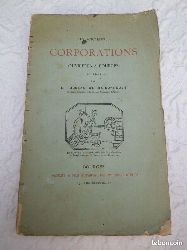 LES ANCIENNES COORPORATIONS OUVRIERES A BOURGES 1881 De MAIS 25 Tarbes (65)