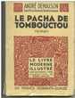 Andre DEMAISON Le pacha de Tombouctou 3 Montauban (82)