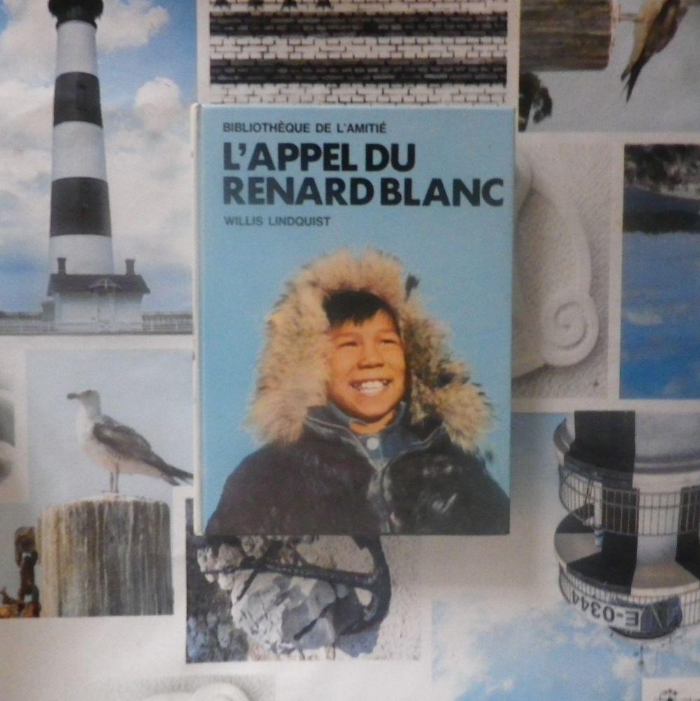 L'APPEL DU RENARD BLANC de Willis LINDQUIST Bibliothèque de  4 Bubry (56)