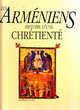 629  LES ARMENIENS - HISTOIRE D UNE CHRETIENTE  DEDEYAN GERA