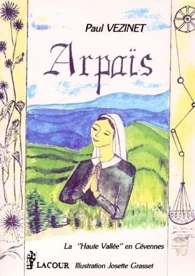 Arpaïs - La Haute Vallée en Cevennes par Paul VEZINET 19 Nîmes (30)