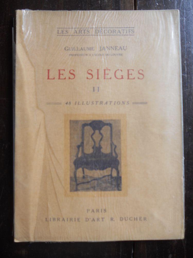 LES ARTS DÉCORATIFS. G.JANNEAU.LES SIÈGES. II.1928 14 Tours (37)