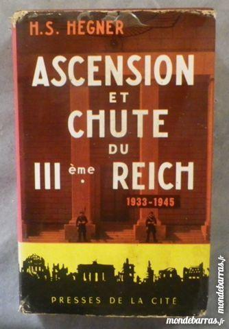 ASCENSION ET CHUTE DU IIIème REICH par H.S. HEGNER 8 Attainville (95)
