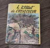 L'ASSAUT DE CREVECOEUR. 1956. Lieutenant Colonel LE MIRE 60 Gujan-Mestras (33)
