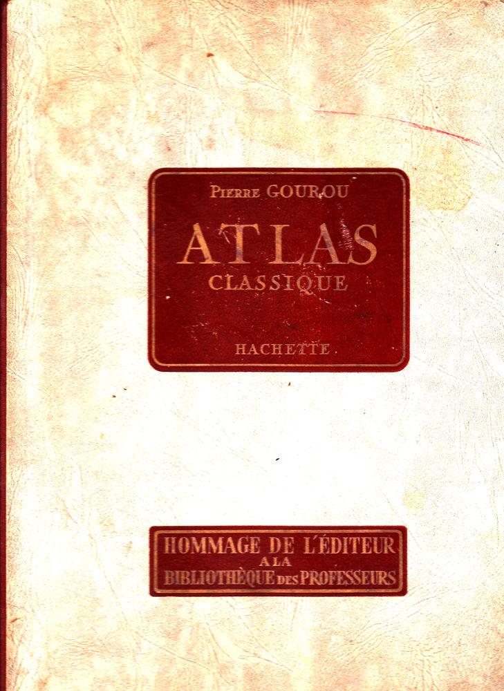 616 ATLAS CLASSIQUE  PIERRE GOUROU  Publié par HACHETTE, 195 0 Lunel (34)