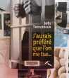 J'AURAIS PREFERE QUE L'ON ME TUE par Joël TROUSSIER