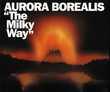 CD     Aurora Borealis   -   The Milky Way