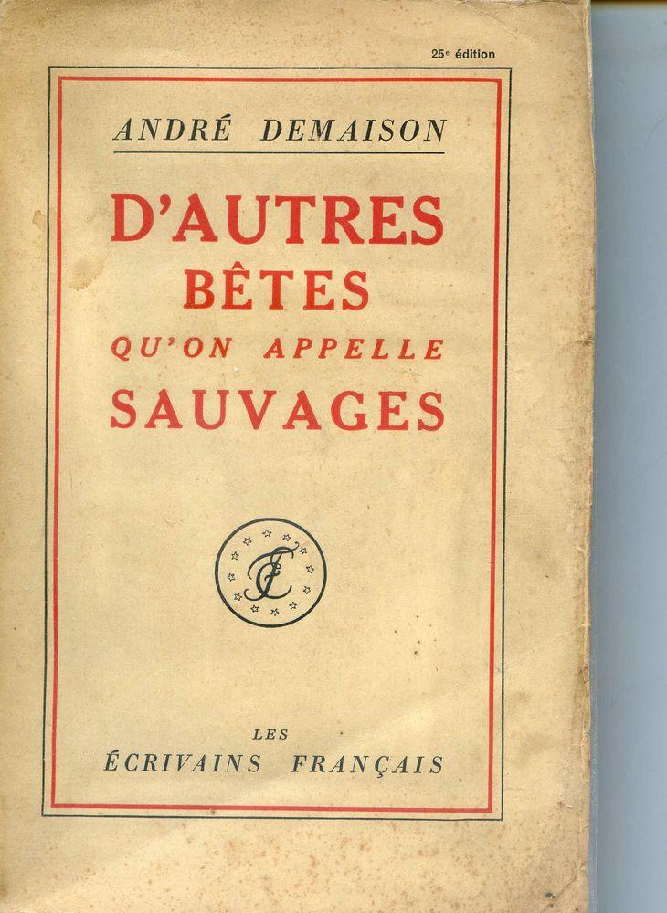 D'autres bêtes qu'on appelle sauvages - André Demaison, 20 Rennes (35)