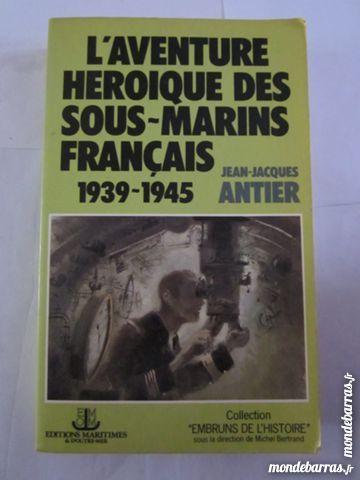L' AVENTURE HEROIQUE DES SOUS MARINS FRANCAIS 8 Brest (29)