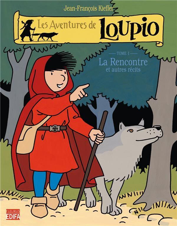 Les aventures de Loupio T.1 ; la rencontre et autres récits 8 Saint-Sauveur (80)