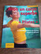 Avoir un corps superbe '  pilates '  47 pages éditions Vigot