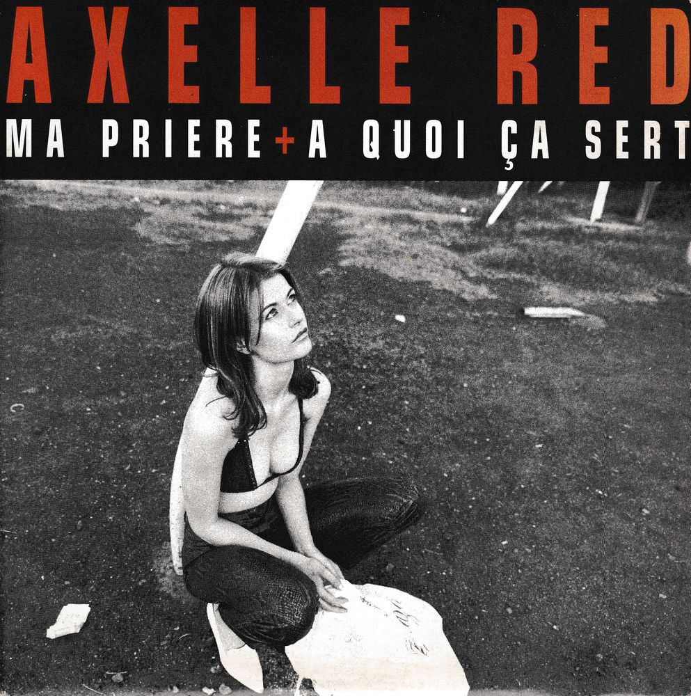 CD      Axelle Red     Ma Prière  /  A Quoi Ca Sert 2 Antony (92)