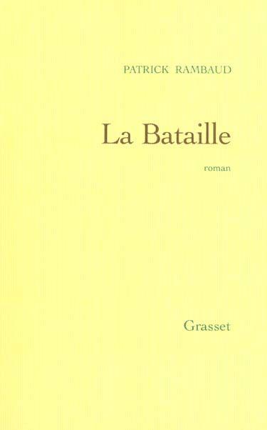 LA BATAILLE - Patrick Rambaud, 3 Rennes (35)