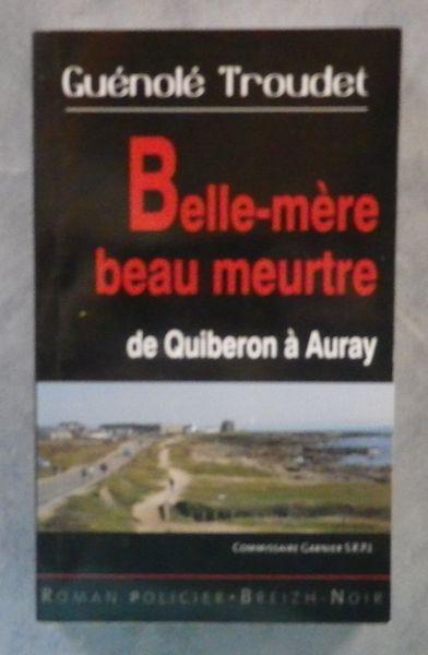 BELLE-MERE BEAU MEURTRE de Quiberon à Auray G. TROUDET 5 Attainville (95)