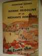 La Bonne Fridoline et la méchante Dorothée. Schmid