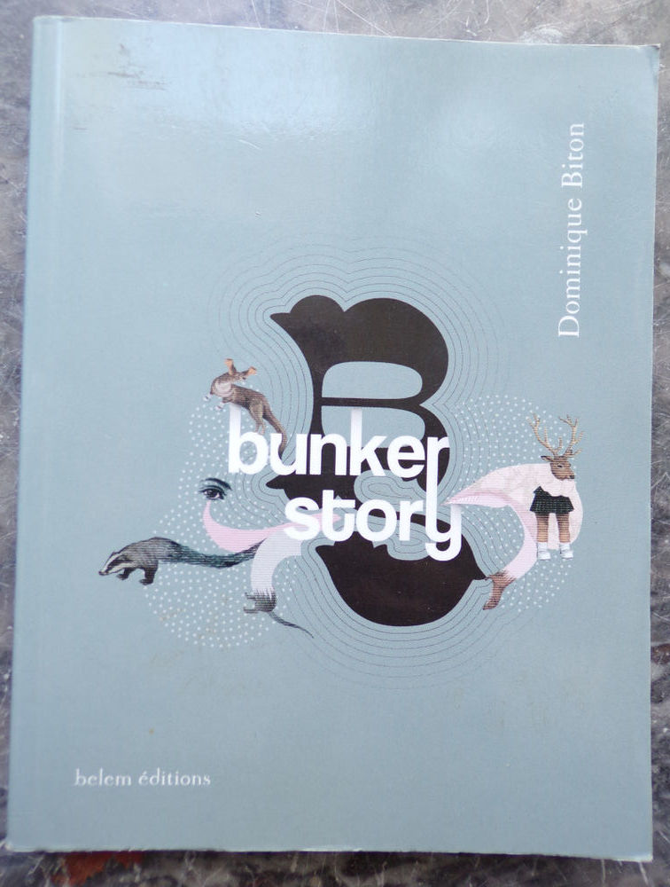 Bunker Story Dominique Biton aux éditions Belem 153 pages  2 Laval (53)