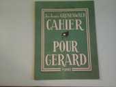 CAHIER POUR GERARD DE J.J. GRUNENWALD 10 Albi (81)