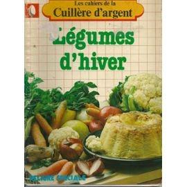 Les Cahiers De La Cuillère D'argent. Légumes D'hiver 5 Sens (89)
