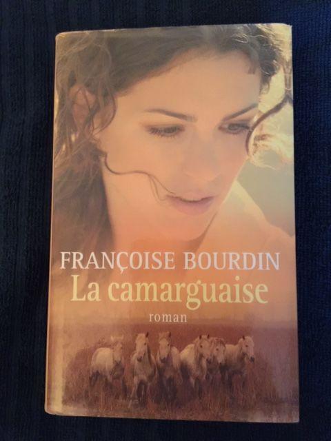 La camarguaise - Françoise BOURDIN Livre broché 2 Saulx-les-Chartreux (91)