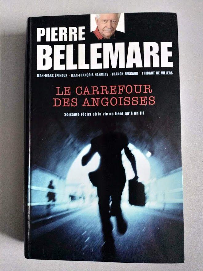 Le carrefour des angoisses PIERRE BELLEMARE - 60 récits où l 3 Saint-Jean (31)