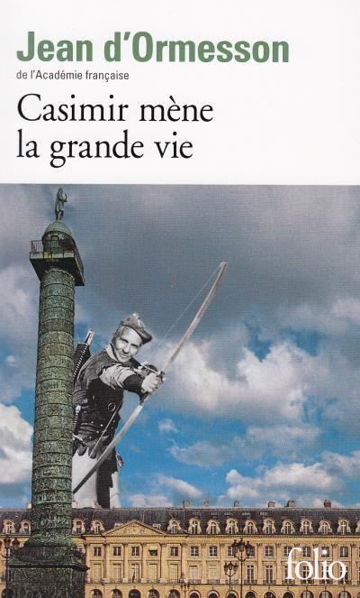 Casimir mène la grande vie de Jean d'Ormesson Editions folio 3 Nice (06)