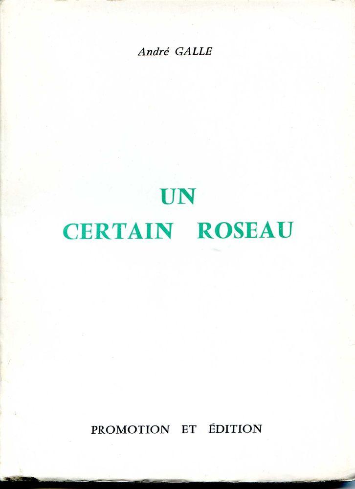 Un certain roseau - André Galle Livres et BD