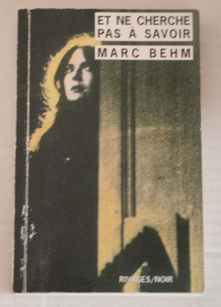et ne cherche pas à savoir  de Marc BEHM 2 Paris 11 (75)