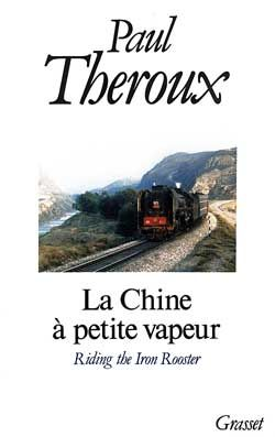 La chine a petite vapeur - Paul Théroux, 10 Rennes (35)