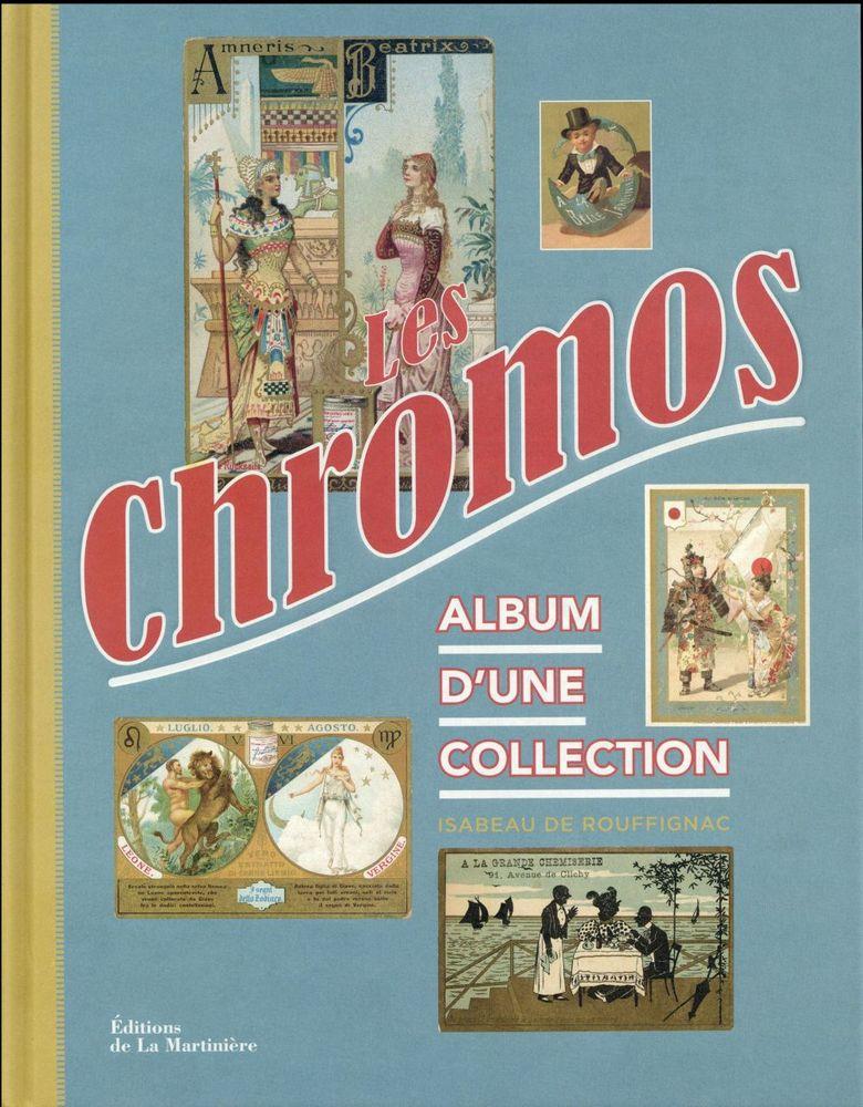 Les chromos ; album d'une collection 15 Saint-Épain (37)