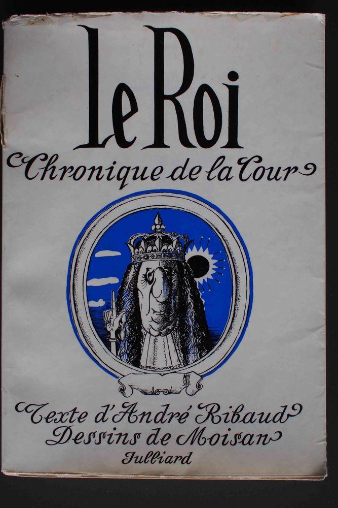 Le roi , chronique de la cour- André Ribaud, Livres et BD
