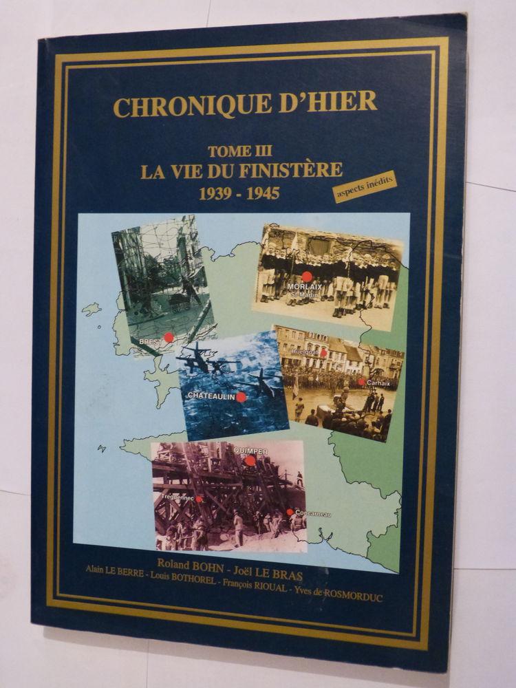 CHRONIQUE D' HIER  t 3 LA VIE DU FINISTERE 1939 - 1945 25 Brest (29)