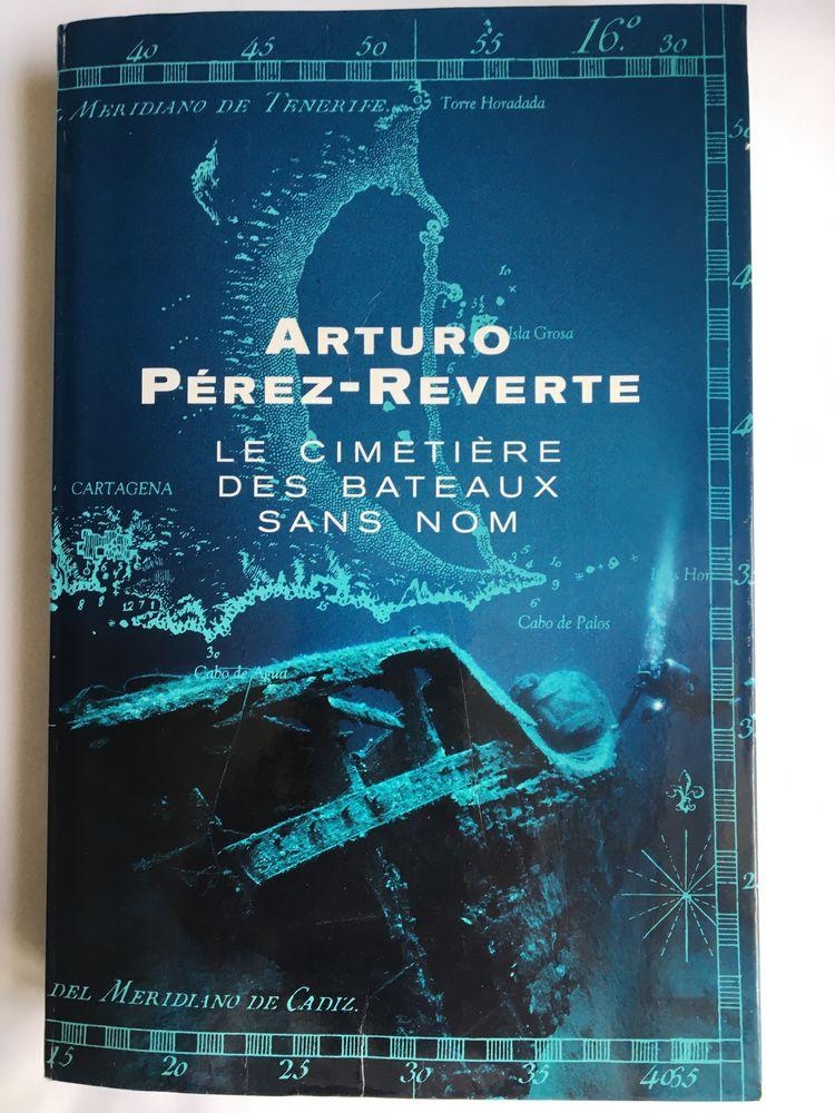 Le cimetière des bateaux sans nom de Pérez-Reverte Arturo  15 Paris 16 (75)