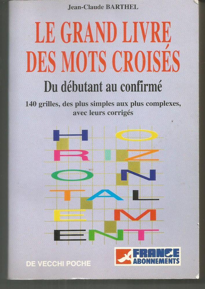 J Claude BARTHEL : le grand livre des mots croisés, du débutant au confirmé, 140 grilles Neuf Livres et BD