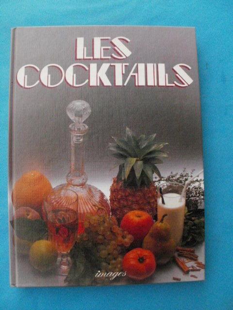 LES COCKTAILS 736 recettes avec ou sans alcool, Livres et BD