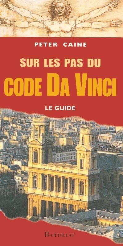 Sur les pas du code da Vinci ; le guide 12 Rennes (35)