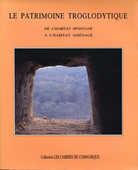 Collectif : Le patrimoine troglodytique  45 La Rochebeaucourt-et-Argentine (24)