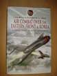 Air Combat over the Eastern Front & Korea Livres et BD