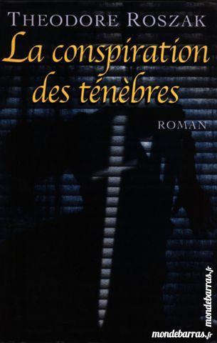 La conspiration des ténèbres ? Théodore Roszak 0 Issy-les-Moulineaux (92)