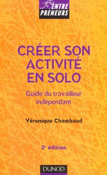 Creer son activite en solo ; le guide de l'indépendant 5 Rennes (35)