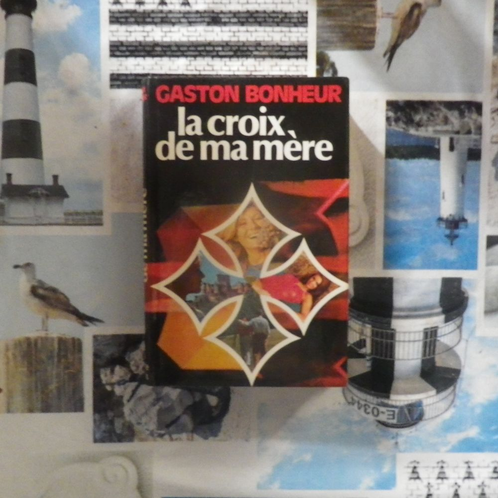 LA CROIX DE MA MERE de Gaston BONHEUR Ed. France Loisirs 3 Bubry (56)